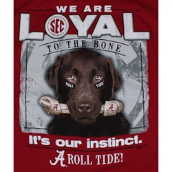 Alabama T-Shirts - Loyal To The Bone - It's Our Instinct - Color Crimson